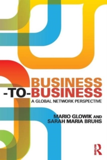 Business-to-Business : A Global Network Perspective, Paperback / softback Book