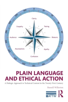 Plain Language and Ethical Action : A Dialogic Approach to Technical Content in the 21st Century, Paperback / softback Book