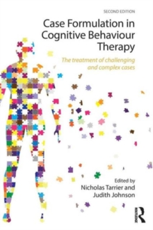 Case Formulation in Cognitive Behaviour Therapy : The Treatment of Challenging and Complex Cases, Paperback / softback Book