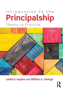 Introduction to the Principalship : Theory to Practice, Paperback Book