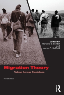 Migration Theory : Talking across Disciplines, Paperback Book