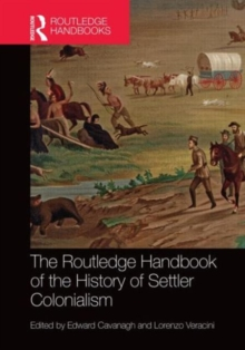 The Routledge Handbook of the History of Settler Colonialism, Hardback Book