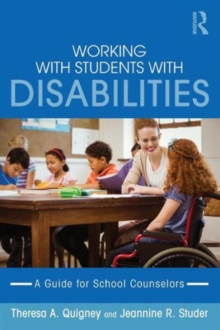 Working with Students with Disabilities : A Guide for Professional School Counselors, Paperback / softback Book
