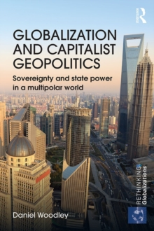 Globalization and Capitalist Geopolitics (Open Access) : Sovereignty and state power in a multipolar world, Hardback Book
