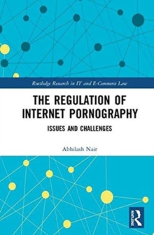 The Regulation of Internet Pornography : Issues and Challenges, Hardback Book