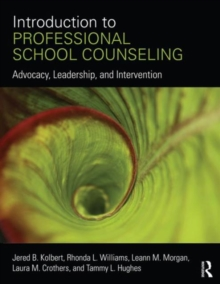 Introduction to Professional School Counseling : Advocacy, Leadership, and Intervention, Paperback / softback Book