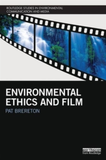 Environmental Ethics and Film, Paperback / softback Book