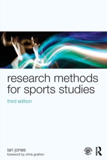 Research Methods for Sports Studies : Third Edition, Paperback / softback Book