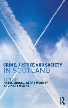 Crime, Justice and Society in Scotland, Hardback Book