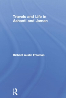 Travels and Life in Ashanti and Jaman, Paperback / softback Book