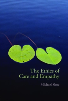 The Ethics of Care and Empathy, Paperback Book