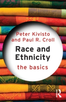 Race and Ethnicity: The Basics, Paperback / softback Book