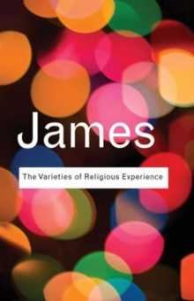 The Varieties of Religious Experience : A Study In Human Nature, Paperback / softback Book