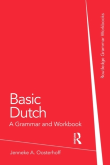 Basic Dutch: A Grammar and Workbook, Paperback Book