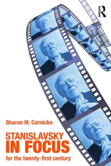 Stanislavsky in Focus : An Acting Master for the Twenty-first Century, Paperback Book