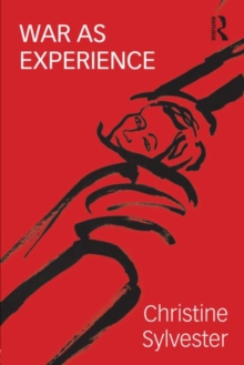 War as Experience : Contributions from International Relations and Feminist Analysis, Paperback Book