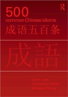 500 Common Chinese Idioms : An Annotated Frequency Dictionary, Paperback / softback Book