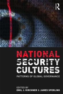 National Security Cultures : Patterns of Global Governance, Paperback / softback Book