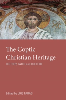 The Coptic Christian Heritage : History, Faith and Culture, Paperback / softback Book