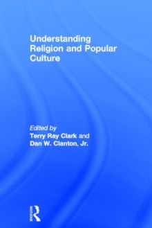 Understanding Religion and Popular Culture, Hardback Book