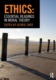 Ethics: Essential Readings in Moral Theory, Paperback / softback Book