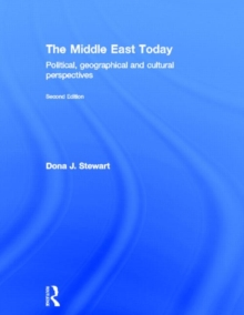 The Middle East Today : Political, Geographical and Cultural Perspectives, Hardback Book