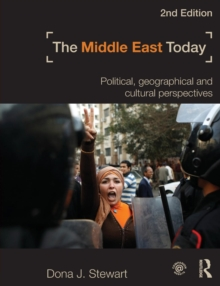 The Middle East Today : Political, Geographical and Cultural Perspectives, Paperback Book