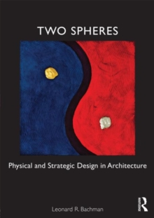 Two Spheres : Physical and Strategic Design in Architecture, Paperback / softback Book