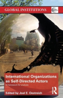 International Organizations as Self-Directed Actors : A Framework for Analysis, Paperback / softback Book