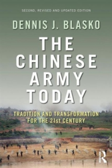 The Chinese Army Today : Tradition and Transformation for the 21st Century, Paperback / softback Book