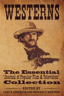 Westerns : The Essential 'Journal of Popular Film and Television' Collection, Hardback Book