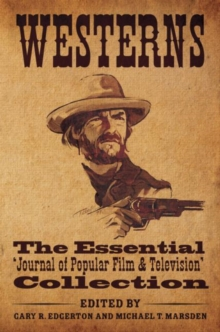 Westerns : The Essential 'Journal of Popular Film and Television' Collection, Paperback / softback Book
