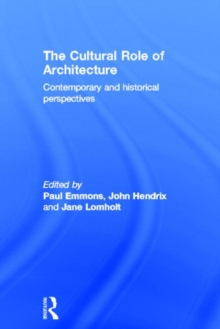The Cultural Role of Architecture : Contemporary and Historical Perspectives, Hardback Book