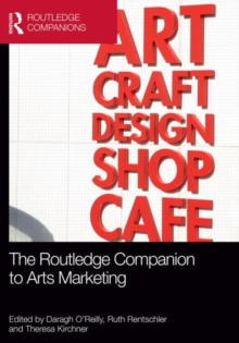 The Routledge Companion to Arts Marketing, Hardback Book