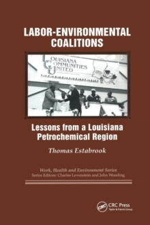 Labor-environmental Coalitions : Lessons from a Louisiana Petrochemical Region, Paperback / softback Book