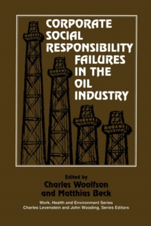 Corporate Social Responsibility Failures in the Oil Industry, Paperback / softback Book