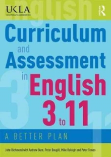 Curriculum and Assessment in English 3 to 11 : A Better Plan, Paperback Book