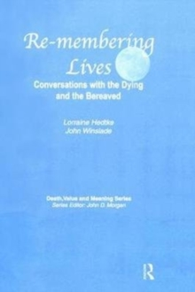 Remembering Lives : Conversations with the Dying and the Bereaved, Hardback Book