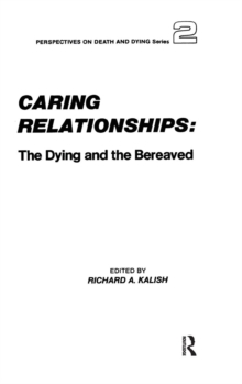 Caring Relationships : The Dying and the Bereaved, Hardback Book