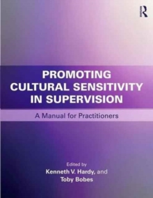 Promoting Cultural Sensitivity in Supervision : A Manual for Practitioners, Paperback Book
