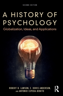 A History of Psychology : Globalization, Ideas, and Applications, Hardback Book