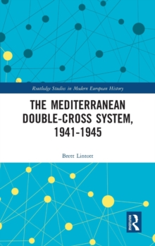 The Mediterranean Double-Cross System, 1941-1945, Hardback Book
