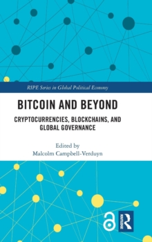 Bitcoin and Beyond (Open Access) : Cryptocurrencies, Blockchains, and Global Governance, Hardback Book