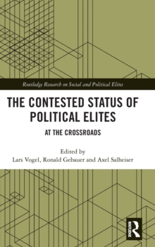 The Contested Status of Political Elites : At the Crossroads, Hardback Book