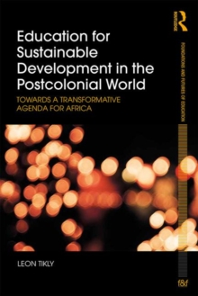 Education for Sustainable Development in the Postcolonial World : Towards a Transformative Agenda for Africa, Paperback / softback Book