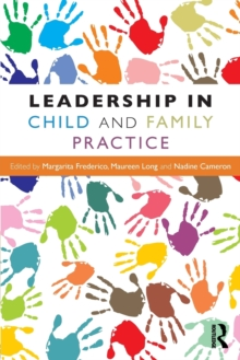 Leadership in Child and Family Practice, Paperback / softback Book