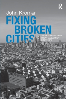 Fixing Broken Cities : The Implementation of Urban Development Strategies, Paperback / softback Book