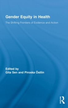 Gender Equity in Health : The Shifting Frontiers of Evidence and Action, Hardback Book