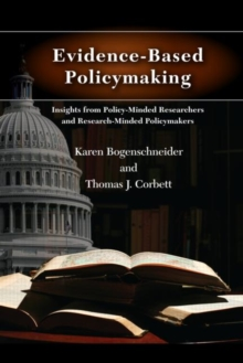 Evidence-Based Policymaking : Insights from Policy-Minded Researchers and Research-Minded Policymakers, Paperback / softback Book