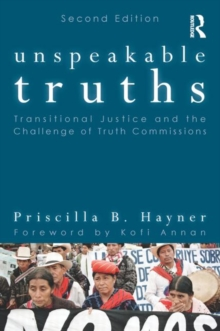 Unspeakable Truths : Transitional Justice and the Challenge of Truth Commissions, Paperback Book